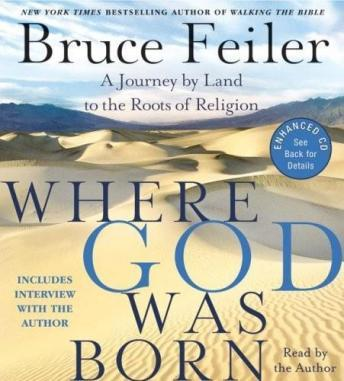 Where God Was Born: A Journey by Land to the Roots of Religion by  Bruce Feiler