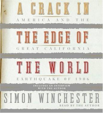Crack in the Edge of the World: America and the Great California Earthquake of 1906, Simon Winchester