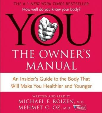 You: The Owner's Manual CD: An Insider's Guide to the Body That Will Make You Healthier and Younger