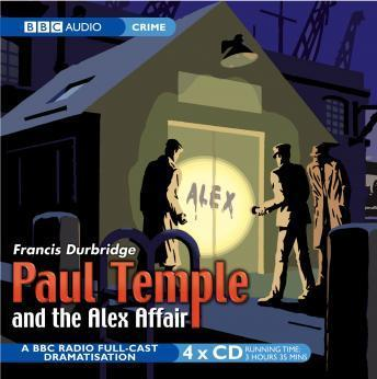Free Paul Temple And The Alex Affair Audiobook read by Various Participants