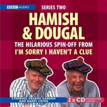 I'm Sorry I Haven't A Clue: You'll Have Had Your Tea - The Doings of Hamish and Dougal Series 2