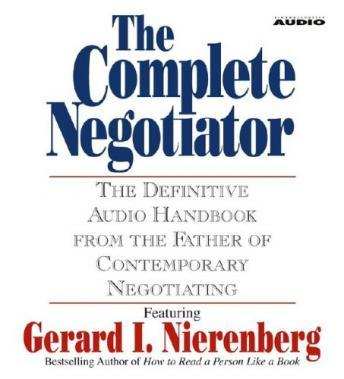 Complete Negotiator: The Definitive Audio Handbook from the Father of Contemporary Negotiating, Gerard I. Nierenberg