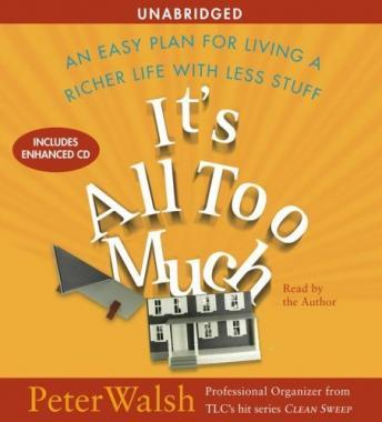 Download It's All Too Much: An Easy Plan for Living a Richer Life with Less Stuff by Peter Walsh