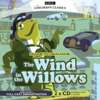Wind In The Willows (dramatisation), BBC Audiobooks