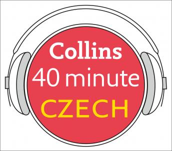 Download Czech in 40 Minutes: Learn to speak Czech in minutes with Collins by Collins Dictionaries