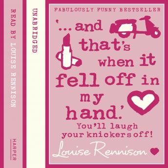 Download '... and that's when it fell off in my hand.' by Louise Rennison