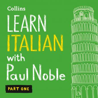 Learn Italian with Paul Noble - Part 1: Italian made easy with your bestselling personal language coach, Audio book by Paul Noble