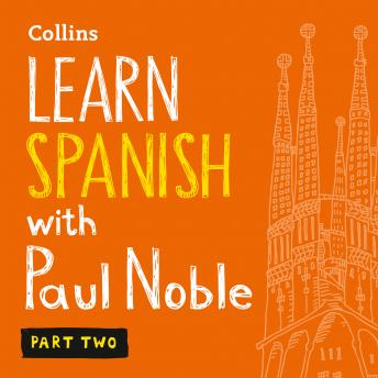 Download Learn Spanish with Paul Noble - Part 2: Spanish made easy with your bestselling personal language coach by Paul Noble