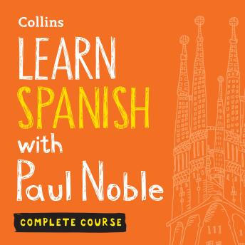 Download Learn Spanish with Paul Noble - Complete Course: Spanish made easy with your bestselling personal language coach by Paul Noble