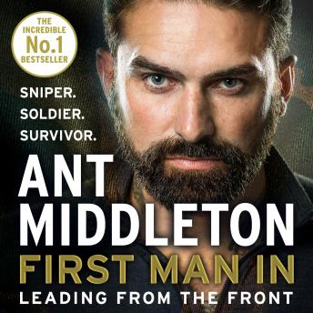 Download First Man In: Leading from the Front by Ant Middleton