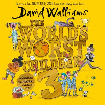 Download World's Worst Children 3: Fiendishly funny new short stories for fans of David Walliams books by David Walliams
