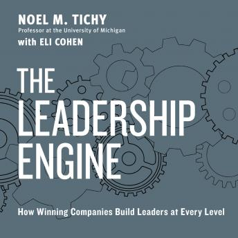 Free Leadership Engine Audiobook read by Noel M. Tichy