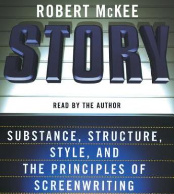 Download Story: Style, Structure, Substance, and the Principles of Screenwriting by Robert McKee