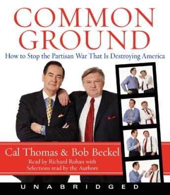 Free Common Ground: How to Stop the Partisan War That Is Destroying America Audiobook read by Richard Rohan, Cal Thomas, Bob Beckel