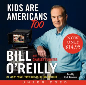 Kids Are Americans Too: Your Rights to a Good, Safe, Fun Life by  Bill O'Reilly