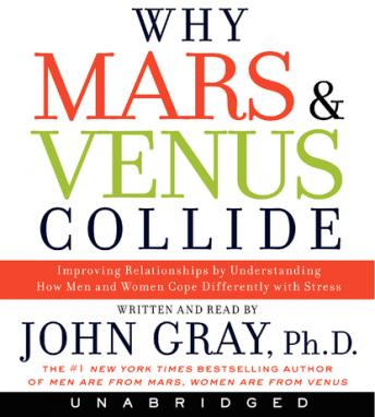 Why Mars And Venus Collide Improving Relationships By Understanding