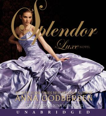 Splendor: A Luxe Novel by  Anna Godbersen