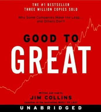 Good to Great: Why Some Companies Make the Leap...And Other's Don't, Jim Collins