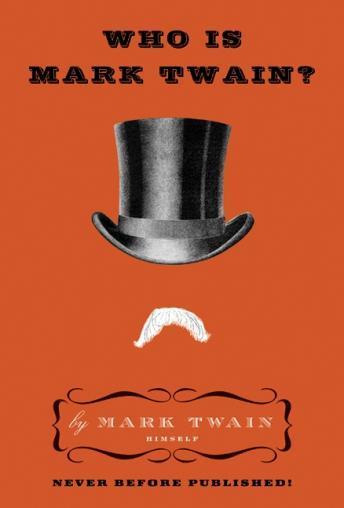 Who Is Mark Twain? by  Mark Twain