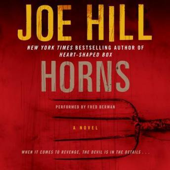 Listen to Horns: A Novel by Joe Hill at Audiobooks.com
