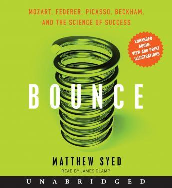 Download Bounce: Mozart, Federer, Picasso, Beckham, and the Science of Success by Matthew Syed