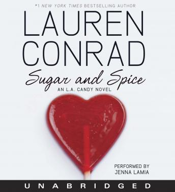 Sugar and Spice: An L.A. Candy Novel by  Lauren Conrad