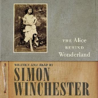 Download Alice Behind Wonderland by Simon Winchester