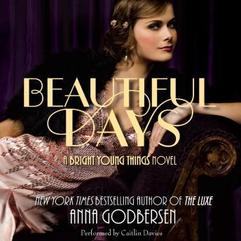 Beautiful Days: A Bright Young Things Novel by  Anna Godbersen