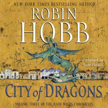 City of Dragons: Volume Three of the Rain Wilds Chronicles