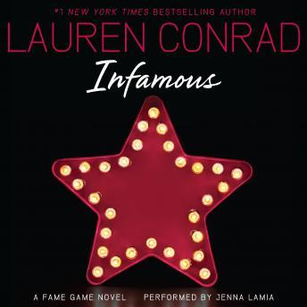 Infamous: A Fame Game Novel by  Lauren Conrad