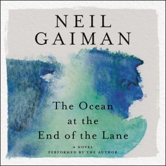 Ocean at the End of the Lane: A Novel, Neil Gaiman