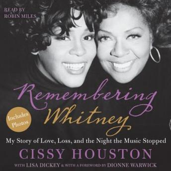 Free Remembering Whitney: My Story of Love, Loss, and the Night the Music Stopped Audiobook read by Robin Miles