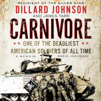 Download Carnivore: A Memoir by One of the Deadliest American Soldiers of All Time by Dillard Johnson, James Tarr