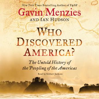 Download Who Discovered America?: The Untold History of the Peopling of the Americas by Gavin Menzies, Ian Hudson