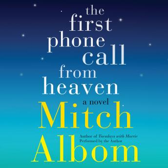 First Phone Call From Heaven: A Novel, Mitch Albom