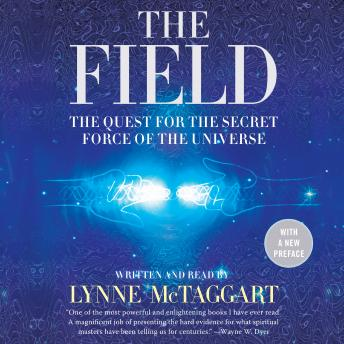 Download Field Updated Ed: The Quest for the Secret Force of the Universe by Lynne McTaggart