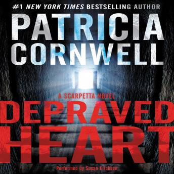 Download Depraved Heart: A Scarpetta Novel by Patricia Cornwell