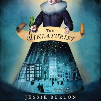 Miniaturist: A Novel, Jessie Burton