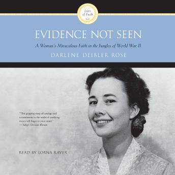 [Download Free] Evidence Not Seen: A Woman's Miraculous Faith in the Jungles of World War II Audiobook
