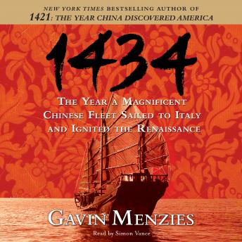 Download 1434: The Year a Magnificent Chinese Fleet Sailed to Italy and Ignited the Renaissance by Gavin Menzies