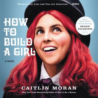 How to Build a Girl: A Novel by  Caitlin Moran