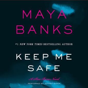 Keep Me Safe: A Slow Burn Novel by  Maya Banks