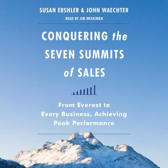 Conquering the Seven Summits of Sales, Susan Ershler