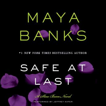 Safe at Last: A Slow Burn Novel by  Maya Banks