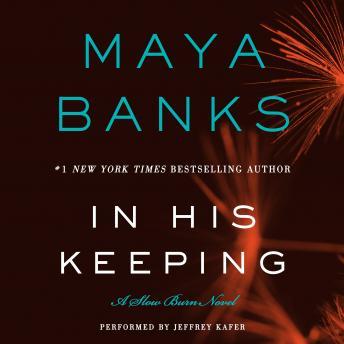 In His Keeping: A Slow Burn Novel by  Maya Banks