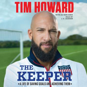 Download Keeper: A Life of Saving Goals and Achieving Them by Ali Benjamin, Tim Howard