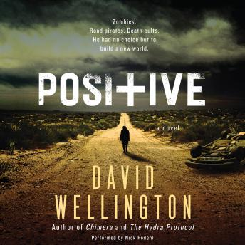 Download Positive: A Novel by David Wellington