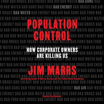 Population Control: How Corporate Owners Are Killing Us by  Jim Marrs