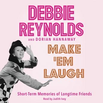 Make 'Em Laugh: Short-Term Memories of Longtime Friends