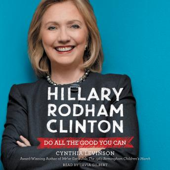 Listen To Hillary Rodham Clinton Do All The Good You Can